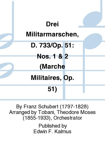 Drei Militarmarschen, D. 733/Op. 51: Nos. 1 & 2 (Marche Militaires, Op. 51)