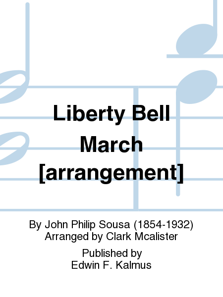 Liberty Bell March [arrangement]