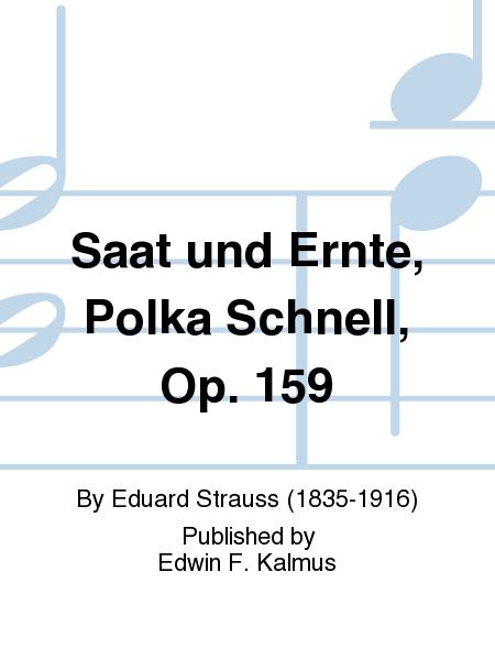 Saat und Ernte, Polka Schnell, Op. 159