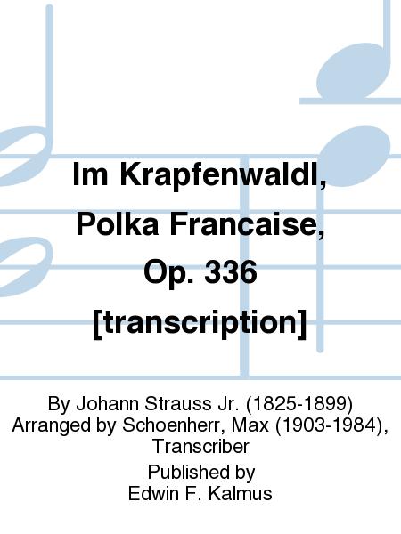 Im Krapfenwaldl, Polka Francaise, Op. 336 [transcription]