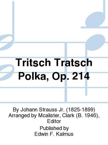 Tritsch Tratsch Polka, Op. 214