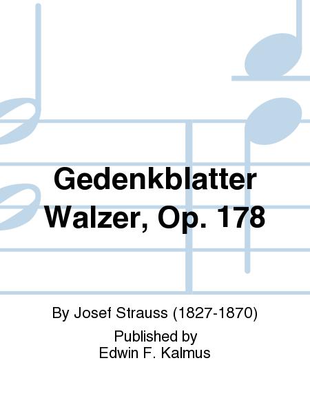 Gedenkblatter Walzer, Op. 178