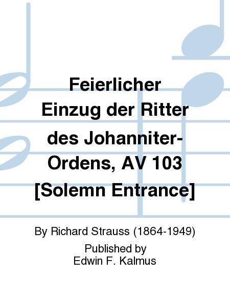 Feierlicher Einzug der Ritter des Johanniter-Ordens, AV 103 [Solemn Entrance]