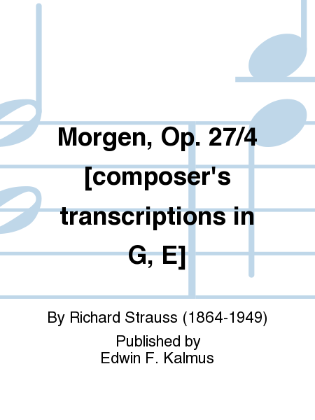 Morgen, Op. 27/4 [composer's transcriptions in G, E]