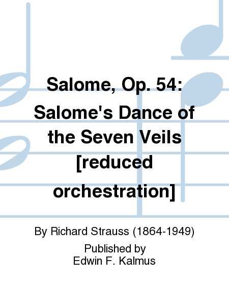Salome, Op. 54: Salome's Dance of the Seven Veils [reduced orchestration]