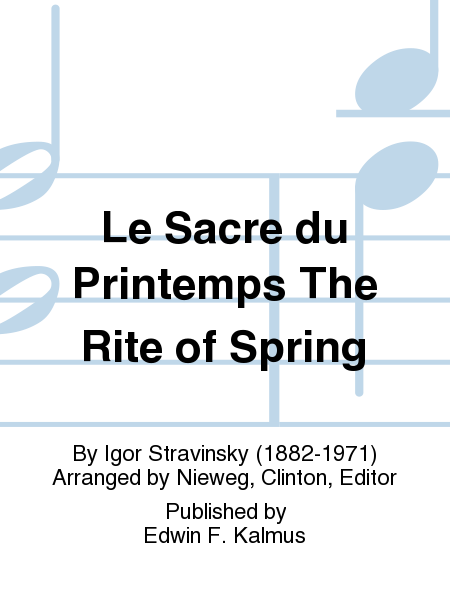 Le Sacre du Printemps The Rite of Spring