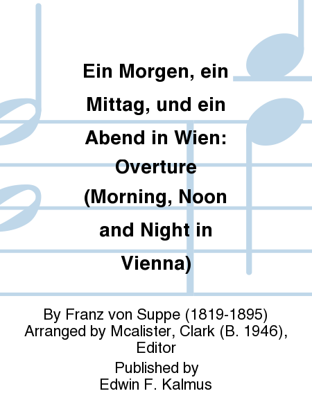 Ein Morgen, ein Mittag, und ein Abend in Wien: Overture (Morning, Noon and Night in Vienna)
