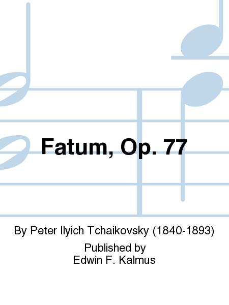 Fatum, Op. 77