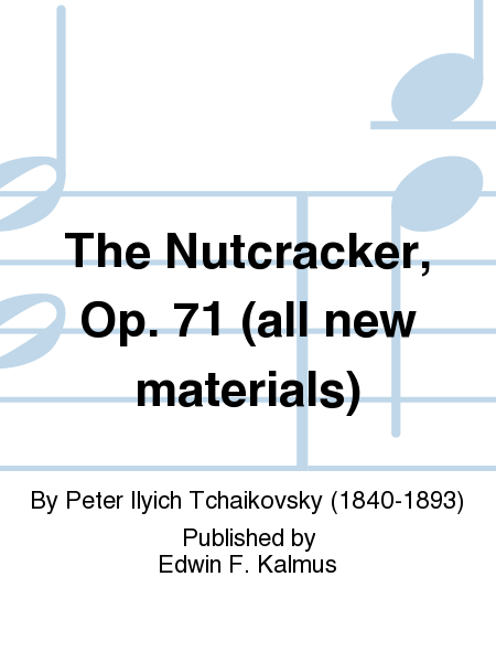The Nutcracker, Op. 71 (all new materials)