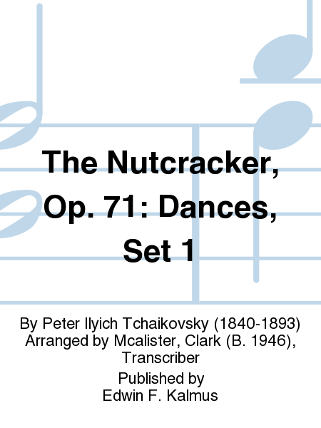The Nutcracker, Op. 71: Dances, Set 1