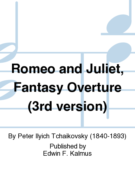 Romeo and Juliet, Fantasy Overture (3rd version)