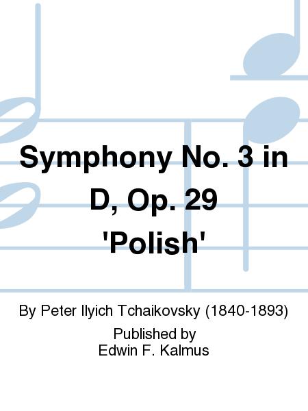 Symphony No. 3 in D, Op. 29 'Polish'