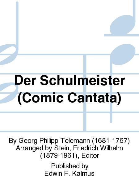 Der Schulmeister (Comic Cantata)