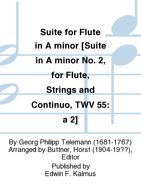 Suite for Flute in A minor [Suite in A minor No. 2, for Flute, Strings and Continuo, TWV 55: a 2]