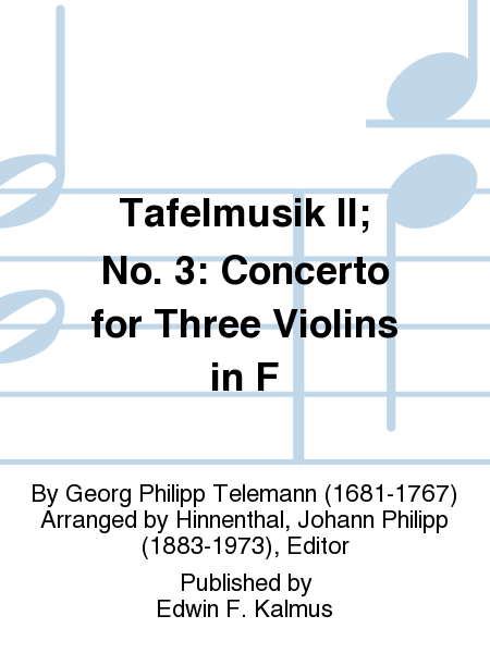 Tafelmusik II; No. 3: Concerto for Three Violins in F