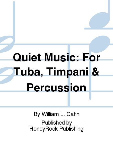 Quiet Music: For Tuba, Timpani & Percussion