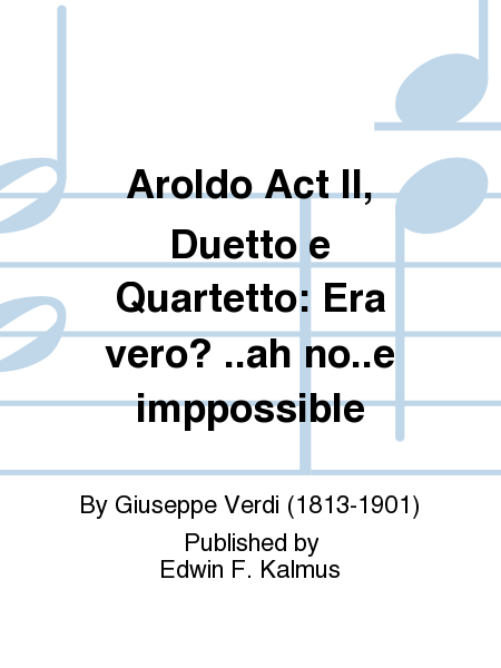 Aroldo Act II, Duetto e Quartetto: Era vero? ..ah no..e imppossible