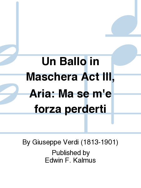 Un Ballo in Maschera Act III, Aria: Ma se m'e forza perderti