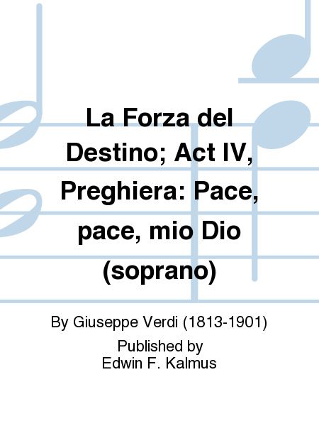 La Forza del Destino; Act IV, Preghiera: Pace, pace, mio Dio (soprano)