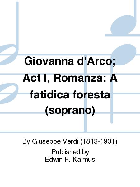 Giovanna d'Arco; Act I, Romanza: A fatidica foresta (soprano)