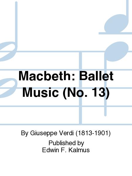 Macbeth: Ballet Music (No. 13)
