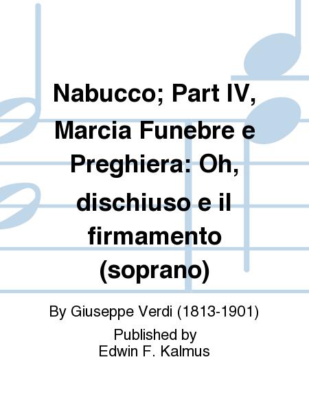 Nabucco; Part IV, Marcia Funebre e Preghiera: Oh, dischiuso e il firmamento (soprano)