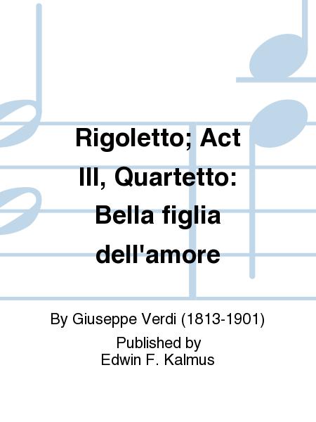 Rigoletto; Act III, Quartetto: Bella figlia dell'amore
