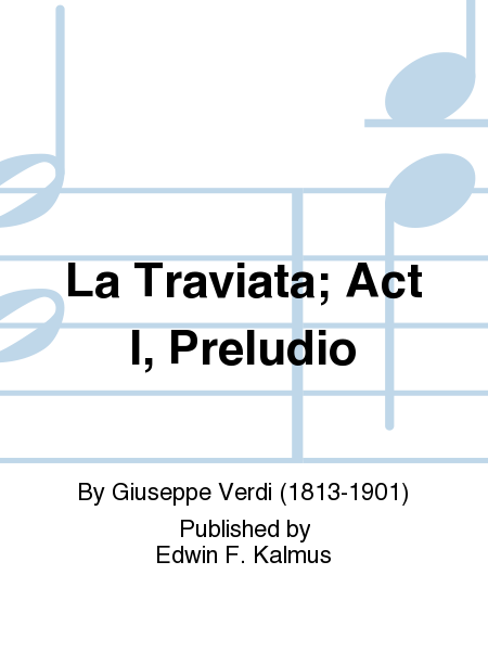 La Traviata; Act I, Preludio