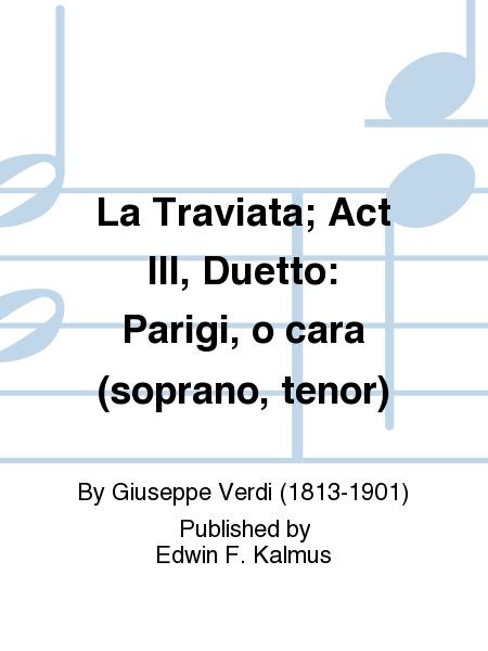 La Traviata; Act III, Duetto: Parigi, o cara (soprano, tenor)