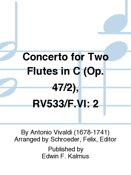 Concerto for Two Flutes in C (Op. 47/2), RV533/F.VI: 2