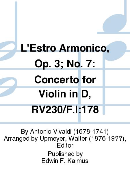 L'Estro Armonico, Op. 3; No. 7: Concerto for Violin in D, RV230/F.I:178