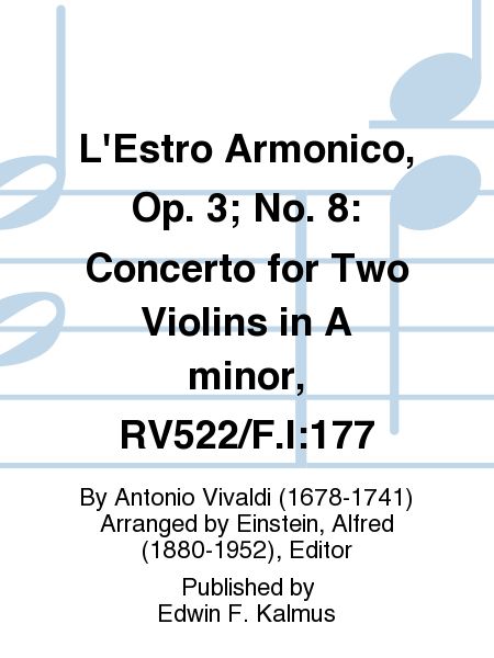 L'Estro Armonico, Op. 3; No. 8: Concerto for Two Violins in A minor, RV522/F.I:177