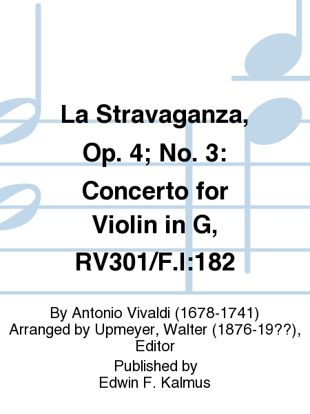 La Stravaganza, Op. 4; No. 3: Concerto for Violin in G, RV301/F.I:182