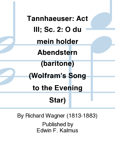 Tannhaeuser: Act III; Sc. 2: O du mein holder Abendstern (baritone) (Wolfram's Song to the Evening Star)