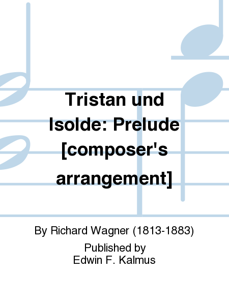 Tristan und Isolde: Prelude [composer's arrangement]