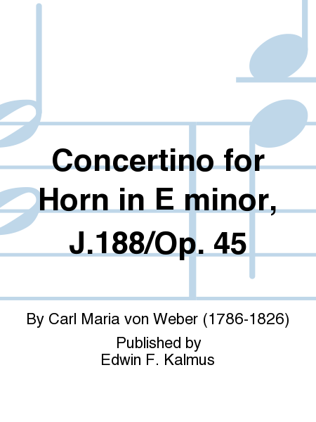 Concertino for Horn in E minor, J.188/Op. 45