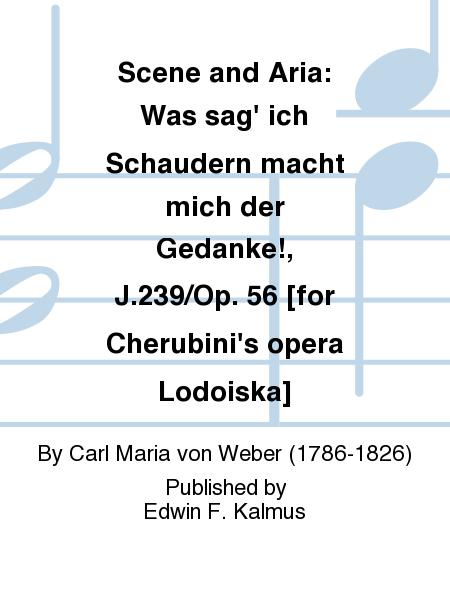 Scene and Aria: Was sag' ich Schaudern macht mich der Gedanke!, J.239/Op. 56 [for Cherubini's opera Lodoiska]