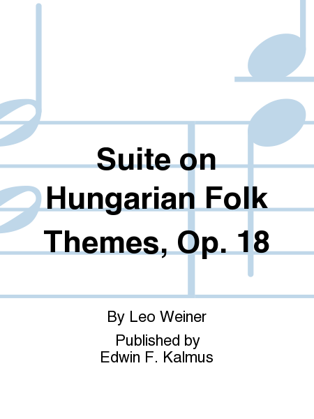 Suite on Hungarian Folk Themes, Op. 18