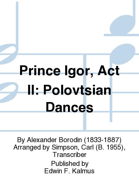 Prince Igor, Act II: Polovtsian Dances