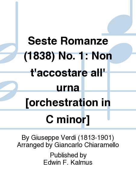 Seste Romanze (1838) No. 1: Non t'accostare all' urna [orchestration in C minor]