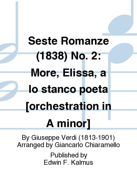 Seste Romanze (1838) No. 2: More, Elissa, a lo stanco poeta [orchestration in A minor]