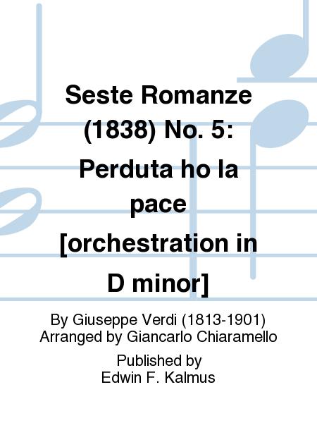 Seste Romanze (1838) No. 5: Perduta ho la pace [orchestration in D minor]