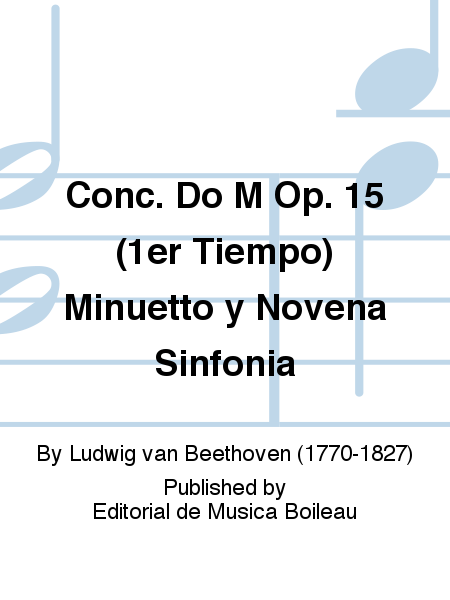 Conc. Do M Op. 15 (1er Tiempo) Minuetto y Novena Sinfonia