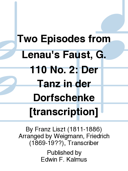 Two Episodes from Lenau's Faust, G. 110 No. 2: Der Tanz in der Dorfschenke [transcription]