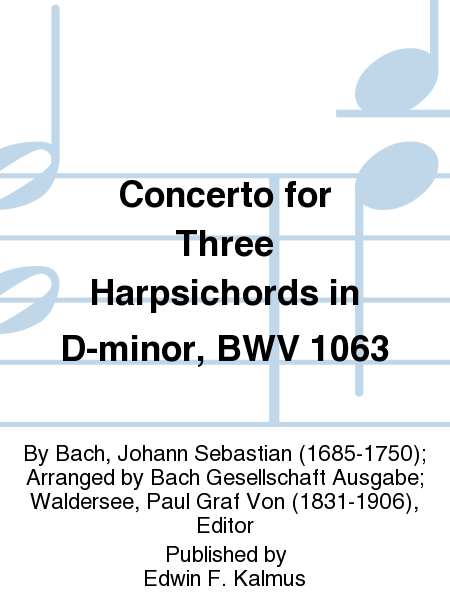 Concerto for Three Harpsichords in D-minor, BWV 1063