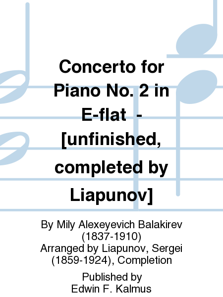 Concerto for Piano No. 2 in E-flat  - [unfinished, completed by Liapunov]