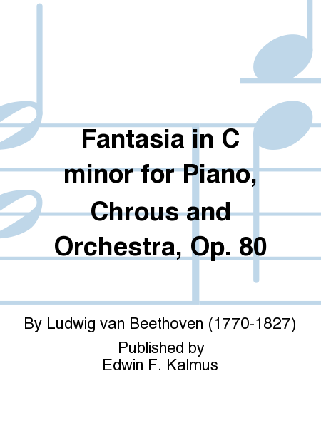 Fantasia in C minor for Piano, Chrous and Orchestra, Op. 80