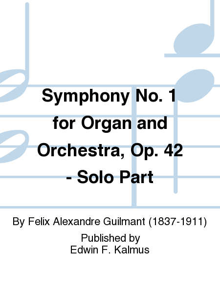 Symphony No. 1 for Organ and Orchestra, Op. 42 - Solo Part