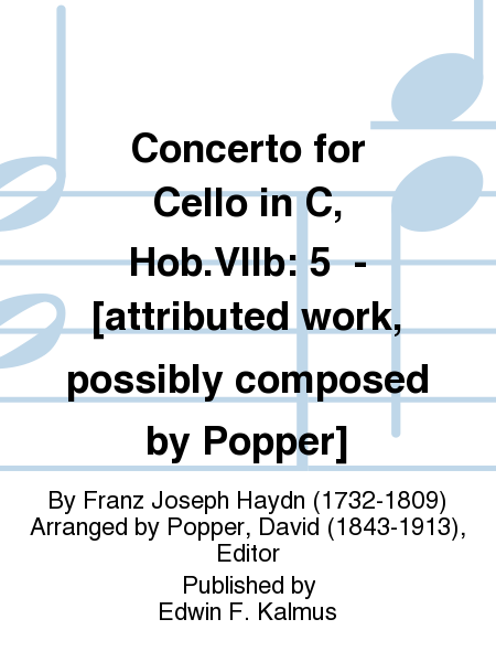 Concerto for Cello in C, Hob.VIIb: 5  - [attributed work, possibly composed by Popper]