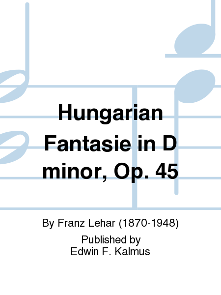 Hungarian Fantasie in D minor, Op. 45